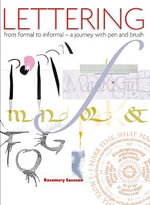 Lettering - from Formal to Informal : A Journey with Pen and Brush - Rosemary Sassoon