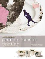 Ceramic Transfer Printing : Ceramics Handbooks - Kevin Petrie