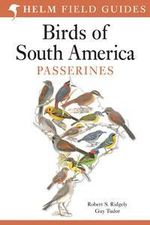 Field Guide to the Birds of South America : Passerines - Guy Tudor