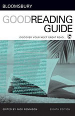 Bloomsbury Good Reading Guide : Discover Your Next Great Read - Nick Rennison
