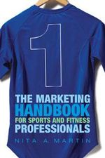 The Marketing Handbook for Sports and Fitness Professionals - Nita A. Martin