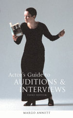 Actor's Guide to Auditions and Interviews - Margo Annett