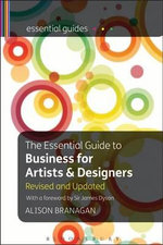 The Essential Guide to Business for Artists and Designers : An Enterprise Manual for Visual Artists and Creative Professionals - Alison Branagan
