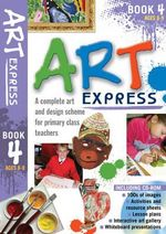 Art Express Book 4 : A complete art and design scheme for primary class teachers