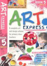 Art Express Book 5 : A complete art and design scheme for primary class teachers