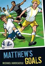 Matthew's Goals : Colour Graffix - Michael Hardcastle