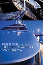 Reeds Superyacht Manual : Published in Association with Bluewater Training - James Clarke