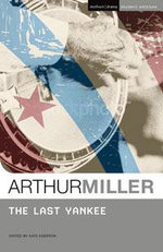 The Last Yankee : Methuen Student Editions - Arthur Miller