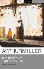 A Memory of Two Mondays : Methuen Student Editions - Arthur Miller