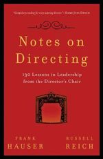 Notes on Directing : 130 Lessons in Leadership from the Director's Chair - Frank Hauser
