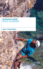 Rucksack Guide - Rock Climbing - Alun Richardson