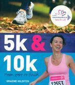 5k and 10k : From Start to Finish - Graeme Hilditch