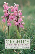 Orchids of Britain and Ireland : A Field and Site Guide Ebook - Anne Harrap