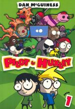 Pilot and Huxley : The First Adventure : Pilot and Huxley Series : Book 1 - Dan McGuinness