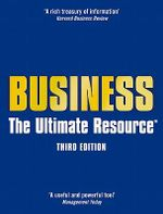 Business : The Ultimate Resource : Third Edition