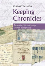 Keeping Chronicles : Preserving History Through Written Memorabilia - Rosemary Sassoon