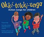 Okki-Tokki-Unga : Action Songs for Children - Ana; Harrop, Beatrice Sanderson