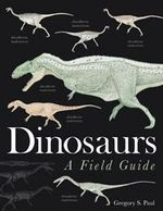 Dinosaurs : A Field Guide - Gregory S. Paul
