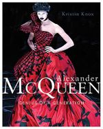 Alexander McQueen : Genius Of A Generation :  Genius Of A Generation - Kristin Knox