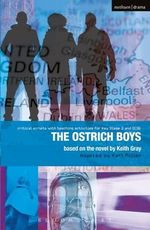 Ostrich Boys : Improving Standards in English Through Drama at Key Stage 3 and GCSE - Keith Gray