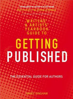 The Writers' and Artists' Yearbook Guide to Getting Published - Harry Bingham