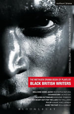 The Methuen Drama Book of Plays by Black British Writers : Welcome Home Jacko, Chiaroscuro, Talking in Tongues, Sing Yer Heart Out ..., Fix Up, Gone To - Mustapha Matura