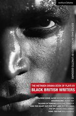 The Methuen Drama Book of Plays by Black British Writers : Welcome Home Jacko, Chiaroscuro, Talking in Tongues, Sing Yer Heart out ..., Fix Up, Gone Too Far! - Mustapha Matura