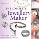 The Complete Jewellery-maker : Principles, Practice and Techniques: A Beginner's ... - Jinks McGrath