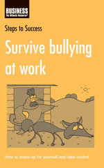 Survive Bullying at Work : How to Stand Up for Yourself and Take Control - Lorenza Clifford