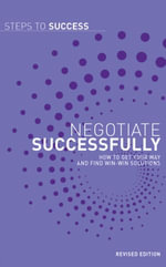 Negotiate Successfully : How to get Your Way and Find Win-Win Solutions - Bloomsbury Publishing
