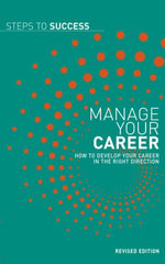 Manage your career : How to develop your career in the right direction - Bloomsbury Publishing