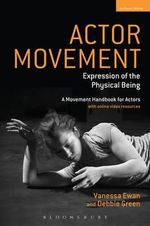Actor Movement : Expression of the Physical Being - Vanessa Ewan