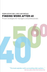 Finding Work After 40 : Proven Strategies for Managers and Professionals - Robin McKay Bell