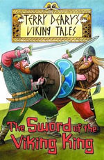The Sword of the Viking King - Terry Deary