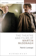 The Theatre and Films of Martin McDonagh - Patrick Lonergan
