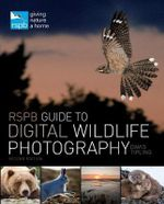 RSPB Guide to Digital Wildlife Photography - David Tipling