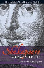 Shakespeare : An Ungentle Life - Katherine Duncan-Jones