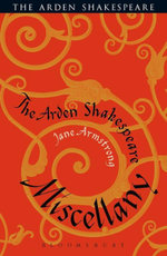 The Arden Shakespeare Miscellany - Jane Armstrong