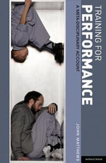 Training for Performance : A Meta-Disciplinary Account - John Matthews