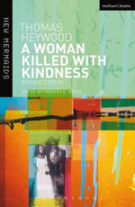 A Woman Killed With Kindness : Revised edition - Thomas Heywood