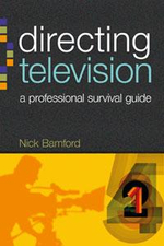 Directing Television : A Professional Survival Guide - Nick Bamford