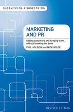 Marketing and PR : Getting Customers and Keeping Them...Without Breaking the Bank - Nick Wilde