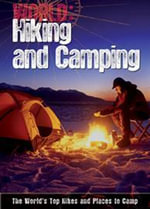 Hiking and Camping : The World's Top Hikes and Places to Camp - Paul Mason