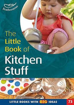 The Little Book of Kitchen Stuff : Little Books with Big Ideas - Amy Arnold