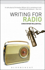 Writing for Radio - Christopher William Hill