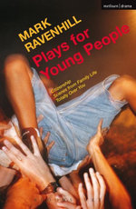 Plays for Young People : Citizenship; Scenes from Family Life; Totally Over You - Mark Ravenhill