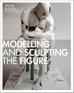 Modelling and Sculpting the Figure : 331/3 - Tanya Russell
