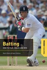 Batting : How to Play, Coach and Win - Mark Davis