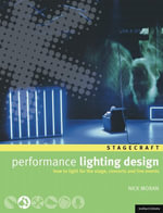 Performance Lighting Design : How to light for the stage, concerts and live events - Nick Moran