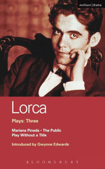 Lorca Plays : 3: The Public; Play Without a Title; Mariana Pineda - Federico Garcia Lorca